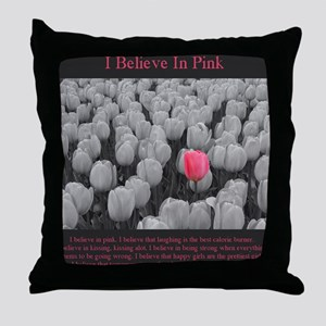I Believe In Pink Throw Pillow