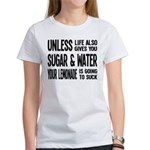 Life Gives You Lemons, Sugar and Water Women's T-S