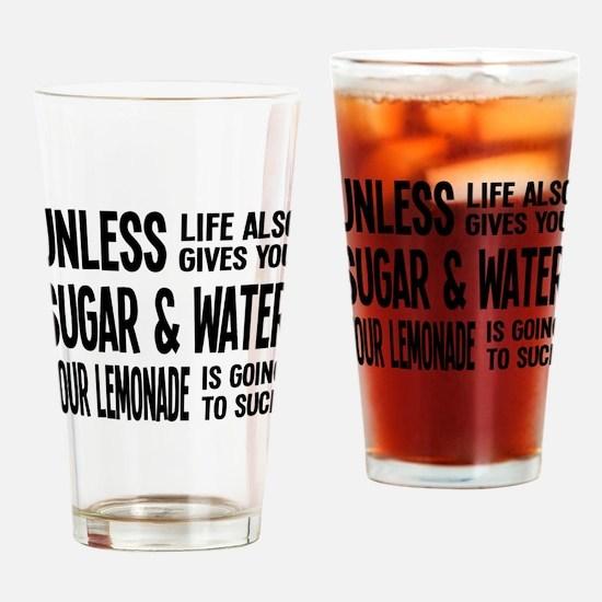 Life Gives You Lemons, Sugar and Water Drinking Gl