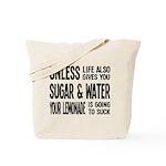 Life Gives You Lemons, Sugar and Water Tote Bag