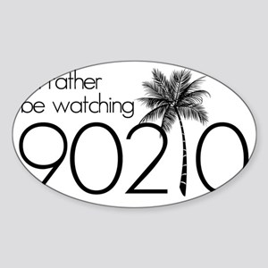 Id rather be watching 90210 Sticker (Oval)