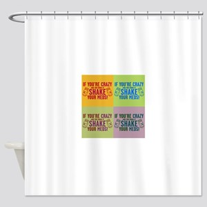 Crazy and know it humor Shower Curtain