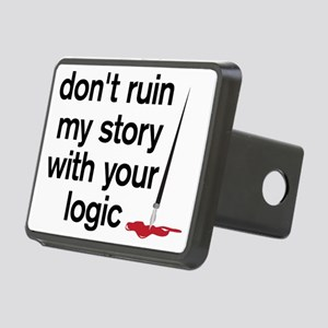 Dont ruin my story with yo Rectangular Hitch Cover
