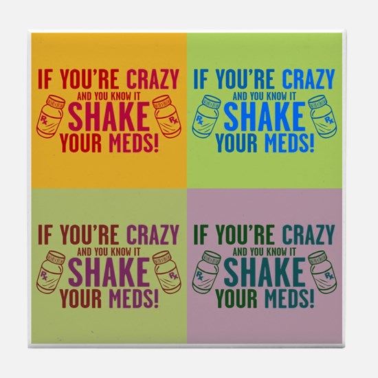 Crazy and know it humor Tile Coaster