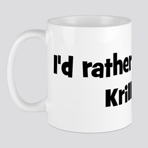 Rather be a Krill Mug