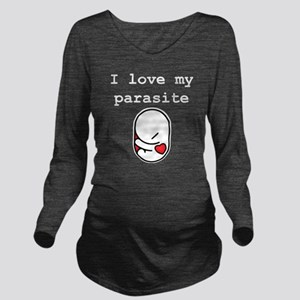 I love my parasite Long Sleeve Maternity T-Shirt