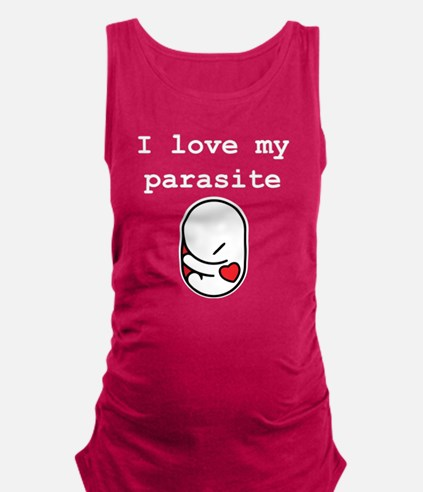 I love my parasite Maternity Tank Top