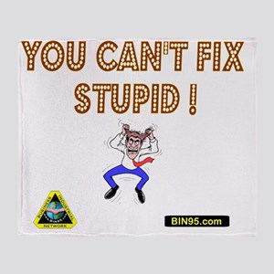 You cant fix stupit! Throw Blanket