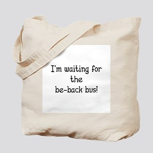 Waiting for Be-Back Bus - Car Sales Tote Bag