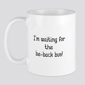 Waiting for Be-Back Bus - Car Sales Mug