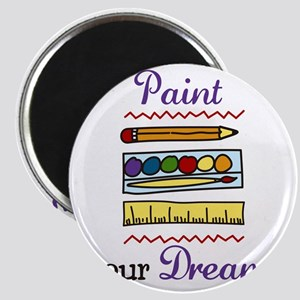 Paint Your Dreams Magnet