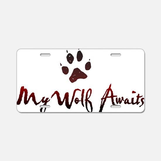 My Wolf Awaits Aluminum License Plate