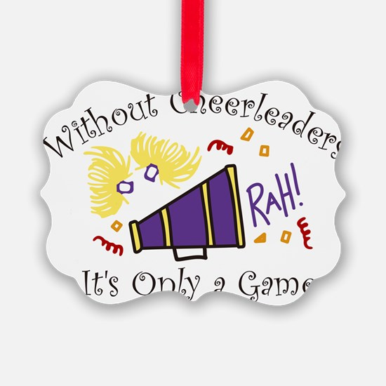 Without Cheerleaders Ornament