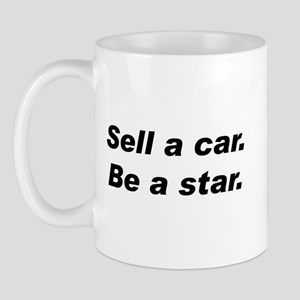 Sell a Car, Be a Star - Car Sales Mug