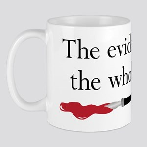 The evidence isnt the whole story Mug