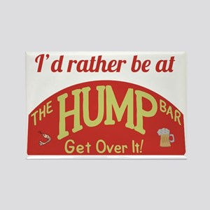 Id rather be at The Hump Bar Rectangle Magnet