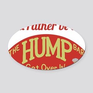 Id rather be at The Hump Bar Oval Car Magnet