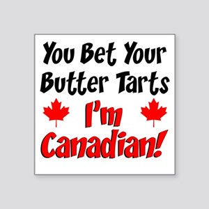 """Bet Your Butter Tarts Canad Square Sticker 3"""" x 3"""""""