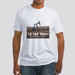 I'd Tap That! (Oil Pump) Fitted T-Shirt