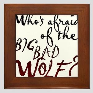 Whos Afraid of the Big Bad Wolf Framed Tile