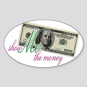 Show Me the Money Sticker (Oval)