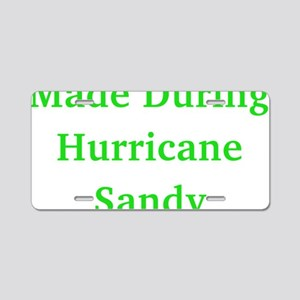 Made During Hurricane Sandy Aluminum License Plate