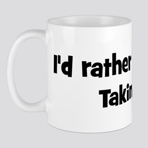 Rather be a Takin Mug