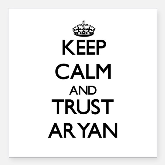 "Keep Calm and TRUST Aryan Square Car Magnet 3"" x 3"