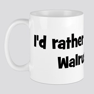 Rather be a Walrus Mug