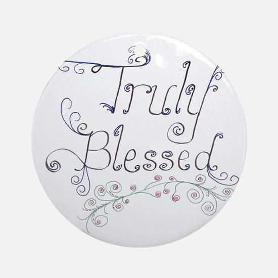 Truly blessed calligraphy Round Ornament