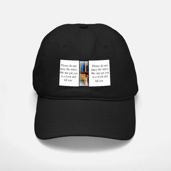 Do not annoy the writer (female writer) Baseball Hat