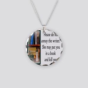 Do not annoy the writer. (fe Necklace Circle Charm