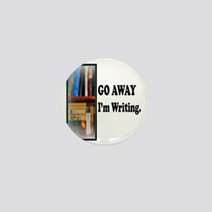 GoAway Im Writing. Mini Button
