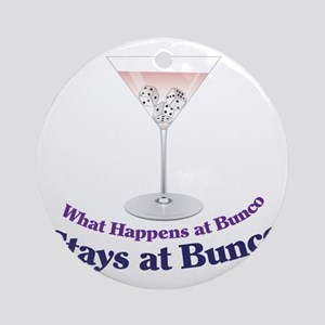 What Happens at Bunco Round Ornament