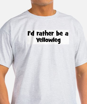 Rather be a Yellowleg T-Shirt