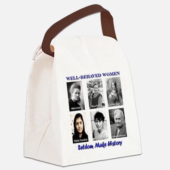 Well-Behaved Women Seldom Make Hi Canvas Lunch Bag