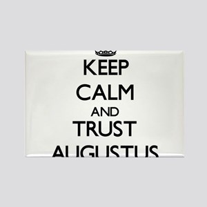 Keep Calm and TRUST Augustus Magnets