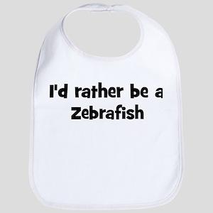 Rather be a Zebrafish Bib