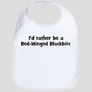 Rather be a Red-Winged Blackb Bib