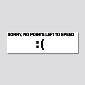 Sorry, no points left to speed. Car Magnet 10 x 3