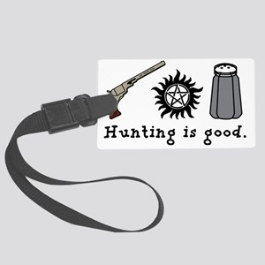 Hunting is Good Totes Large Luggage Tag