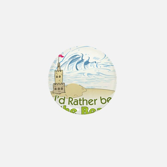 I'd rather be at the Beach! Mini Button