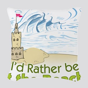 I'd rather be at the Beach! Woven Throw Pillow