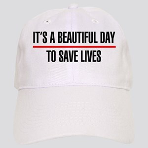Its a Beautiful Day to Save Lives Cap