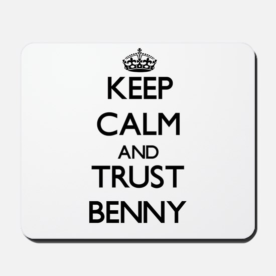 Keep Calm and TRUST Benny Mousepad