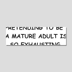 Pretending to be a mature Car Magnet 10 x 3