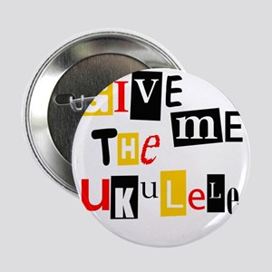 "Ukulele Ransom Note 2.25"" Button"
