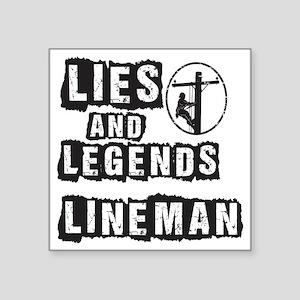 "Lies and Legends Lineman Square Sticker 3"" x 3"""