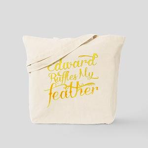 Edward Ruffles My Feathers Tote Bag