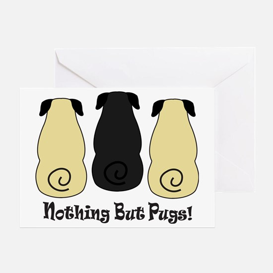 Nothing but Pugs Greeting Card